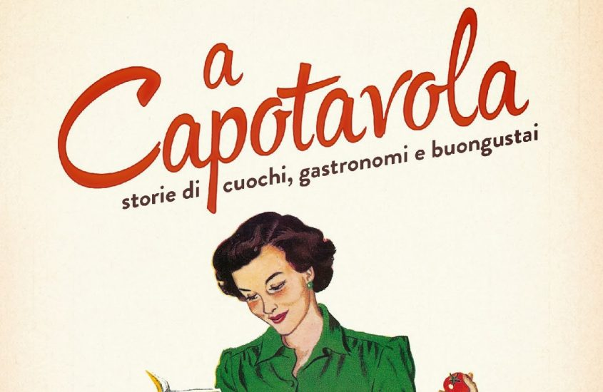'A Capotavola', un libro che è un piacevole viaggio, tra storia ed enogastronomia